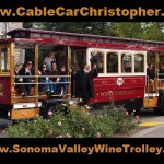 Cable Car Christopher on the Sonoma Valley Wine Trolley